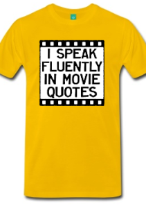 Buy I Speak Fluently in Movie Quotes T-Shirt at Spreadshirt.com