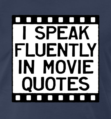 I Speak Fluently in Movie Quotes T-Shirt Slogan