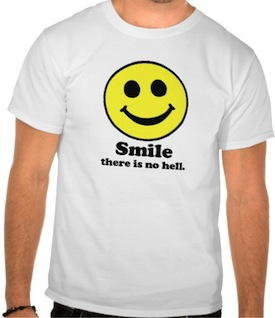 Smile There is No Hell T-shirt at Zazzle