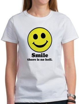 Smile There is No Hell Ladies T-Shirt