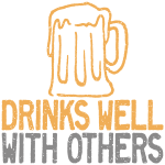 Drinks Well With Others T-shirts. Perfect for homebrewers and beer lovers.