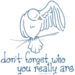 Dont Forget Who You Really Are. Inspiring slogan on t-shirts and more at CafePress and Spreadshirt