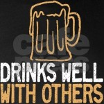 Drinks Well with Others funny beer slogan t-shirt.