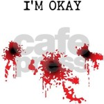 Im Okay Funny Bullet Hole T-shirt, bloody gunshot wounds.