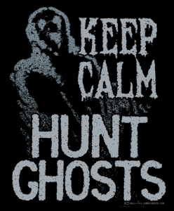 Keep Calm and Hunt Ghosts T-Shirt