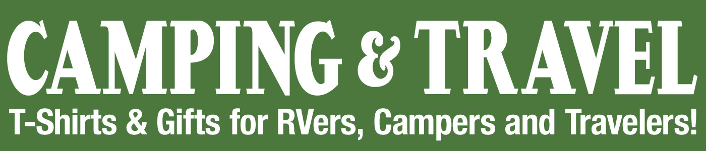 Camping and RV Art and Slogans on T-Shirts
