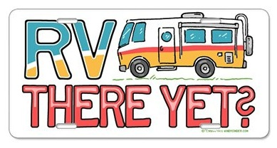 RV There Yet Aluminum License Plate