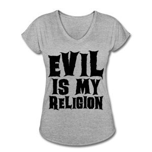 Evil is My Religion T-Shirt