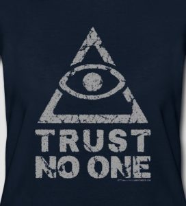 Trust No One Slogan T-Shirts