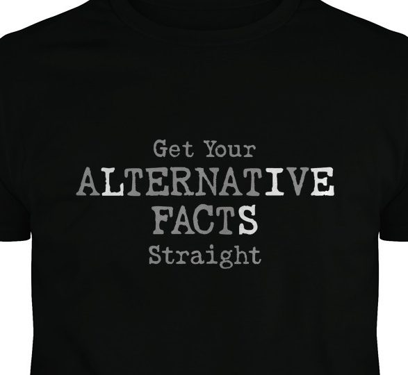 Alternative Facts T-Shirt Slogans at SunFrog.com