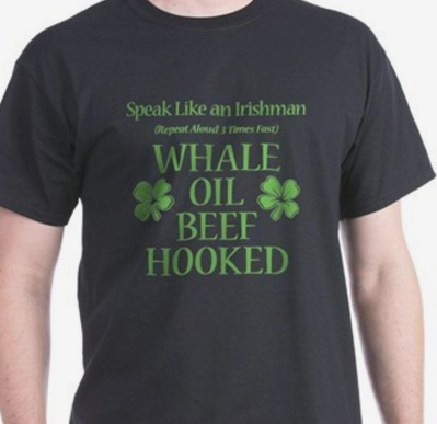 Speak Like an Irishman- Whale Oil Beef Hooked T-Shirt