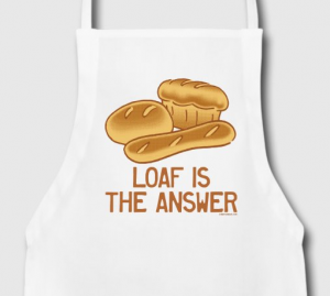 Loaf is the Answer Apron Slogan at Spreadshirt.com