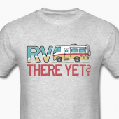 RV There Yet Travel humor, slogan with cartoon RV design.