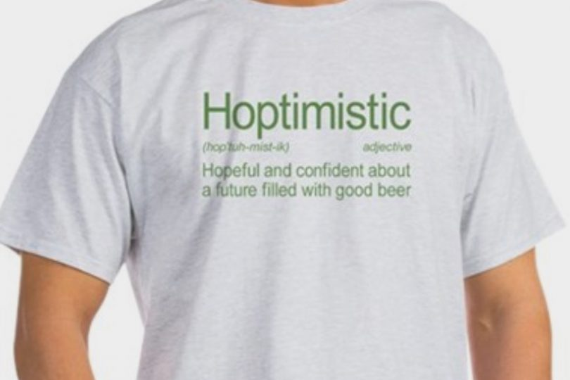 5aead3423e15 Hoptimistic T-Shirt is a Hot Seller