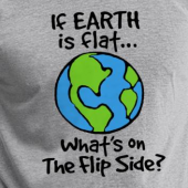 Flat Earth Flip Side T-Shirt by WindyCinder at Spreadshirt.com